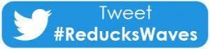 Tweet #ReducksWaves